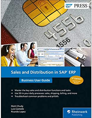 Sales and Distribution (SAP SD) in SAP ERP: Business User Guide (3rd Edition) (SAP PRESS): Matt Chudy, Luis Castedo, Ricardo Lopez: 9781493216222: ...