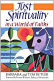 Just Spirituality in the World of Faiths, Butler, Barbara and Butler, Tom, 0264673379