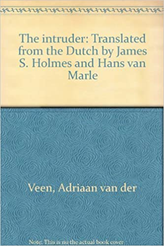 The Intruder Translated From The Dutch By James S Holmes