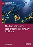 The End of China's Non-Intervention Policy in Africa (Critical Studies of the Asia-Pacific)