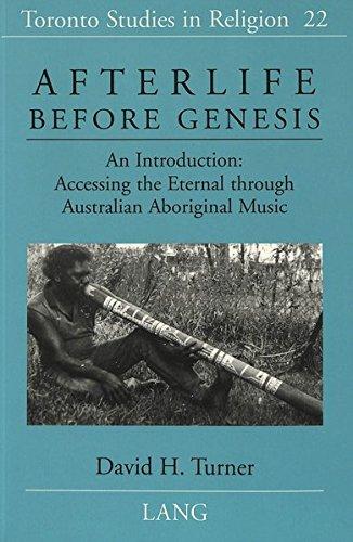 Afterlife Before Genesis: An Introduction: Accessing the Eternal through Australian Aboriginal Music (Toronto Studies in - Store Australian Toronto