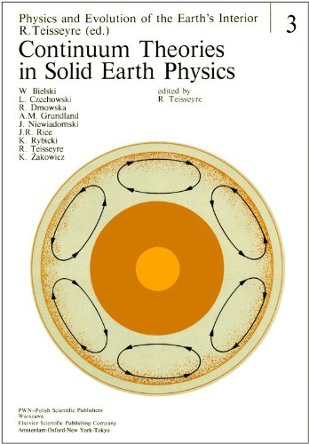 Continuum Theories in Solid Earth Physics (Physics and Evolution of the Earth's Interior, Vol.3)