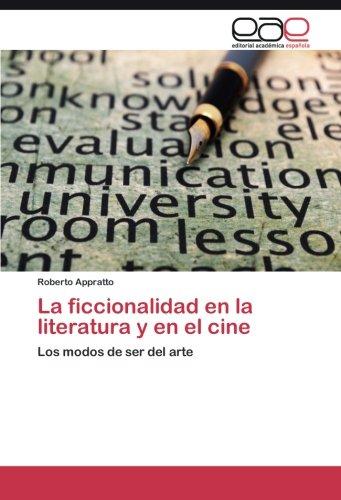 La ficcionalidad en la literatura y en el cine: Los modos de ser del arte (Spanish Edition) ebook