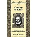 Coming-to-Know: Recognition and the Complex Plot in Shakespeare (Studies in Shakespeare)