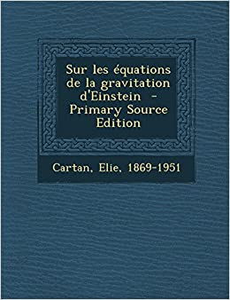 Sur les équations de la gravitation d'Einstein