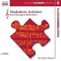 Musikalische Architektur (KlassikKennenLernen 6)