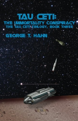 Tau Ceti: The Immortality Conspiracy (Volume 3)
