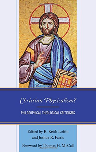 Christian Physicalism?: Philosophical Theological Criticisms