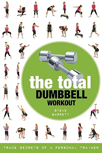 - Total Dumbbell Workout: Trade Secrets of a Personal Trainer