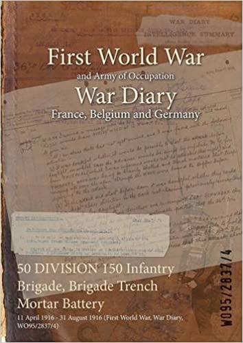 50 DIVISION 150 Infantry Brigade, Brigade Trench Mortar Battery: 11 April 1916 - 31 August 1916 (First World War, War Diary, WO95/2837/4)