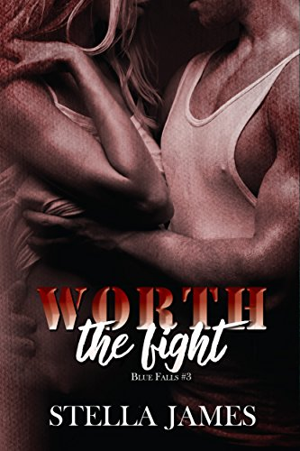 Worth the Fight: Blue Falls Book 3