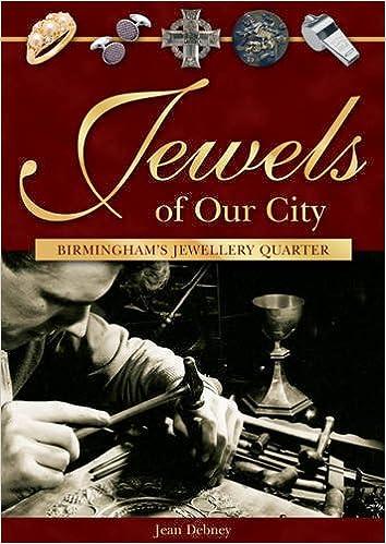 Jewels of Our City: Birmingham's Jewellery Quarter: Jean Debney