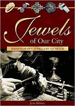 Jewels of Our City: Birmingham's Jewellery Quarter
