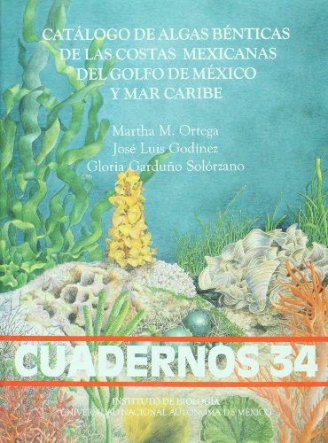 Catalogo de algas benticas de las costas mexicanas del golfo de Mexico y Mar Caribe (Spanish - Mexico Costa Del Mar
