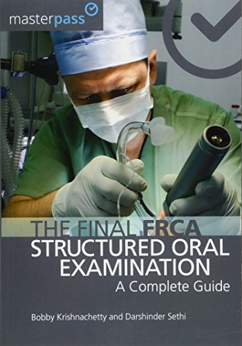 The Final FRCA Structured Oral Examination: A Complete Guide (MasterPass)