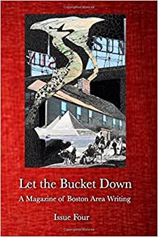 Let the Bucket Down: A Magazine of Boston Area Writing