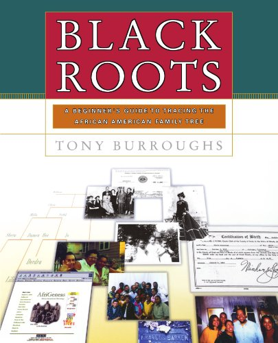 Search : Black Roots: A Beginners Guide To Tracing The African American Family Tree