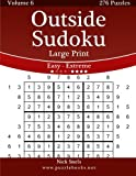 Outside Sudoku Large Print – Easy to Extreme – Volume 6 – 276 Puzzles
