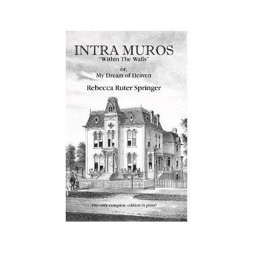 Intra Muros (My Dream Of Heaven By Rebecca Ruter Springer)