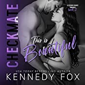 This is Beautiful - Checkmate: Logan & Kayla, Book 2: Checkmate Duet Series, Book 6 | Kennedy Fox