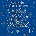 Christmas Cakes and Mistletoe Nights Audiobook by Carole Matthews Narrated by Jilly Bond