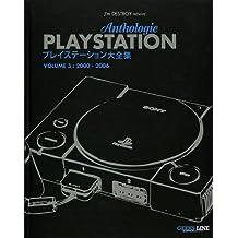 ANTHOLOGIE PLAYSTATION T.03 : 2000-2006