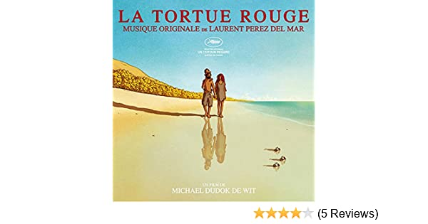 Laurent Perez Del Mar La Tortue Rouge The Red Turtle Original Soundtrack Amazon Com Au Music