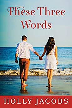 These Three Words (Words of the Heart) by [Jacobs, Holly]
