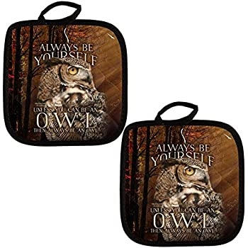 Always Be Yourself Unless Owl All Over Pot Holder Set of 2