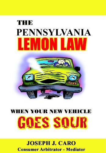 The Pennsylvania Lemon Law - When Your New Vehicle Goes Sour (Lemon Law books)