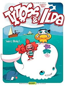"Afficher ""Titoss & Ilda n° 3 Sauvez Moby !"""
