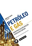 capa de Petróleo e gás: Princípios de exploração, produção e refino