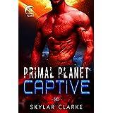 Primal Planet Captive: SciFi Alien Fated Romance (Fire Shifters of Veloria Book 1)