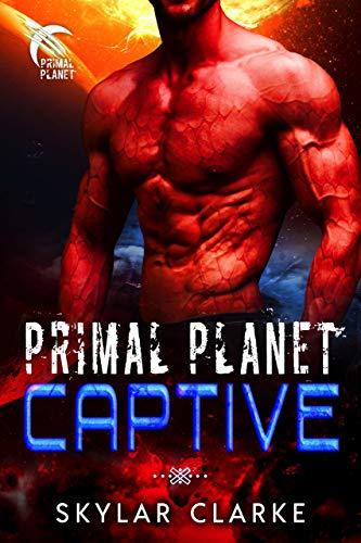 Primal Planet Captive: SciFi Alien Fated Romance (Dragon Shifters of Veloria Book - Skylar Dragon