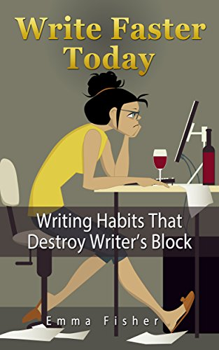 Download for free Write Faster Today: Writing Habits That Destroy Writer's Block