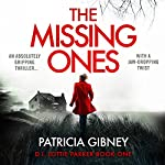 The Missing Ones: Detective Lottie Parker, Book 1 | Patricia Gibney