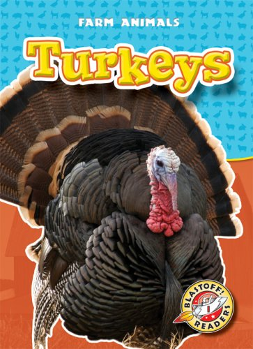 Turkeys (Blastoff! Readers: Farm Animals) (Blastoff Readers. Level 1)