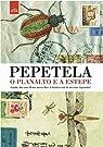 O Planalto e a Estepe par Pepetela