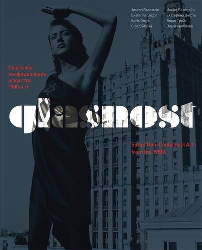 Glasnost: Soviet Non-Conformist Art from the 1980s (English and Russian Edition)
