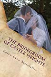 The Bridegroom of Castle Heights (Second Chances Trilogy Book 2)