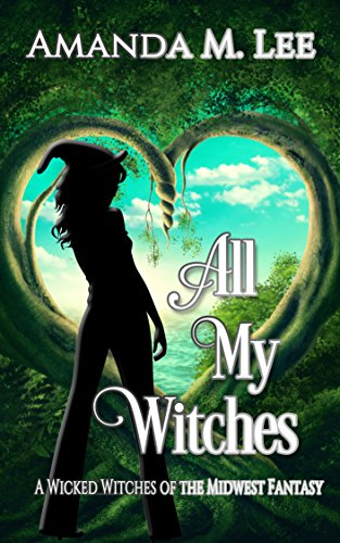 All My Witches (A Wicked Witches of the Midwest Fantasy Book 5) cover