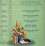 img - for Reader's Digest Condensed Books (1965 - Volume 2 - A Journey to Boston, Hotel St. Gregory, A Pillar of Iron, Eighth Moon, The Ashes of Loda) book / textbook / text book