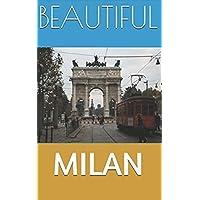 BEAUTIFUL MILAN: Tourist guide to Milan
