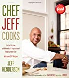 img - for Chef Jeff Cooks: In the Kitchen with America's Inspirational New Culinary Star book / textbook / text book