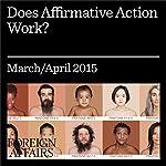 Does Affirmative Action Work?   Graham K. Brown,Arnim Langer