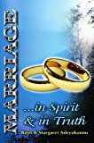 Marriage in Spirit and in Truth, Bayo Adeyokunnu, Margaret Adeyokunnu, 0974636436