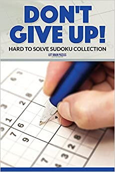 Don't Give Up! Hard to Solve Sudoku Collection