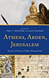 img - for Athens, Arden, Jerusalem: Essays in Honor of Mera Flaumenhaft book / textbook / text book