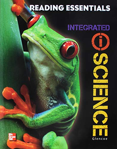Glencoe iScience, Integrated Course 1, Grade 6, Reading Essentials, Student Edition (INTEGRATED SCIENCE)