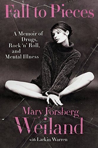 Fall to Pieces: A Memoir of Drugs, Rock 'n' Roll, and Mental Illness PDF